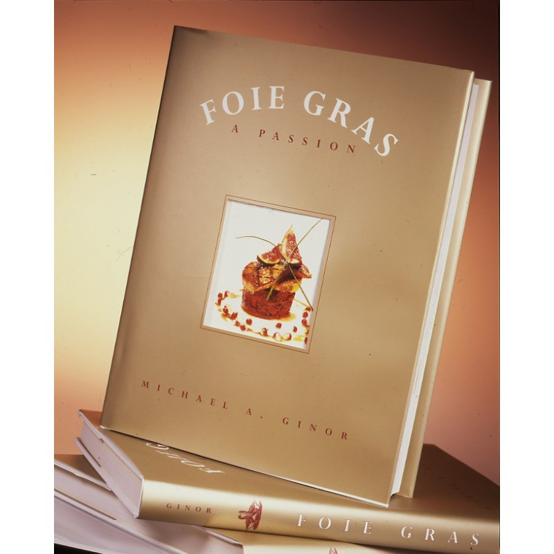 Foie Gras: A Passion (Cookbook)